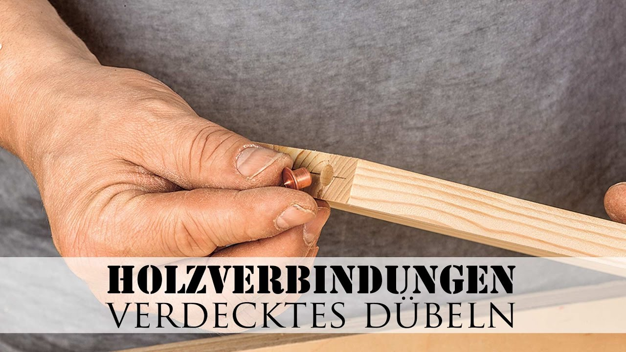 Gut gemocht Holzverbindungen: Verdecktes Dübeln - YouTube GC65
