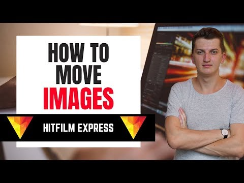 How To Move Images In Hitfilm Express 12
