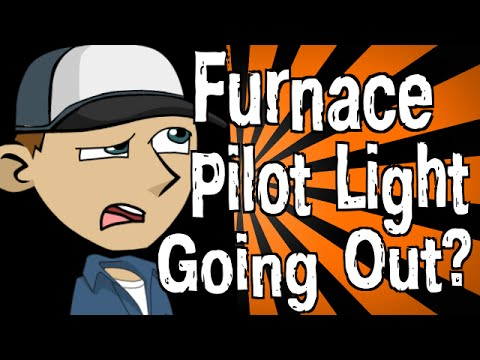 Why Is My Furnace Pilot Light Going Out Youtube