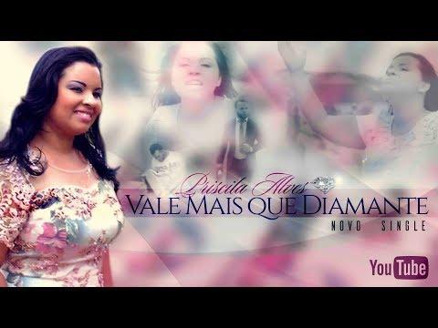 Priscila Alves - Vale mais que Diamante (CLIPE OFICIAL)