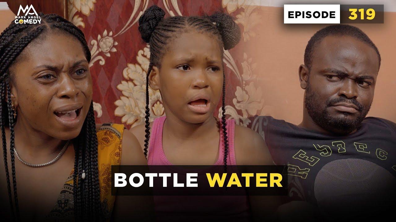 Download Bottle Water - Episode 319 (Mark Angel Comedy)