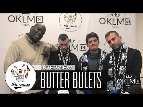 BUTTER BULLETS - #LaSauce sur OKLM RADIO 30/11/17