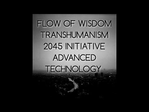 #2 Transhumanism - CRISPR -2045 Initiative - A.I HR1