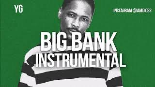 YG Big Bank feat. Big Sean & Nicki Minaj Instrumental Prod. by Dices *FREE DL*