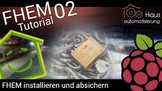 FHEM-Tutorial Part 2: FHEM installieren und absichern | haus-automatisierung.com
