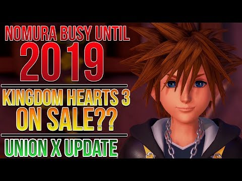 Nomura Busy Until 2019, Kingdom Hearts 3 Discounted? Union X Update