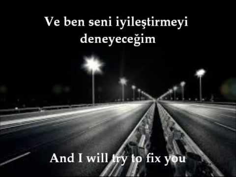 Seni Iyleştirmek ..... Fix You.... Coldplay Türkçe Sözleri