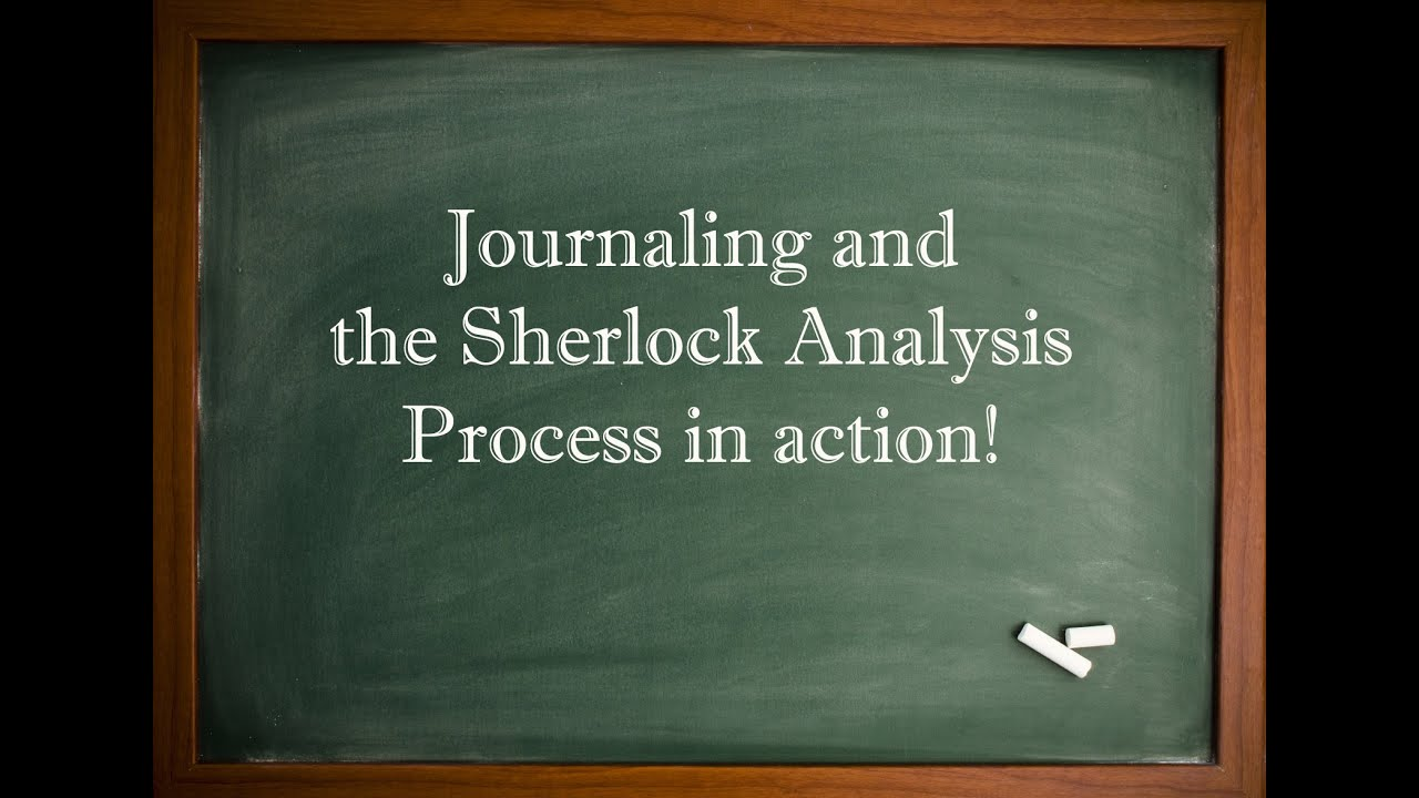Journaling and Sherlock Process