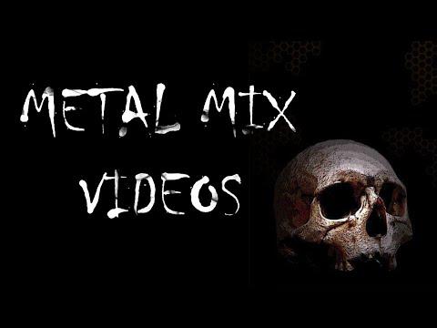 METAL MIX VIDEOS 3