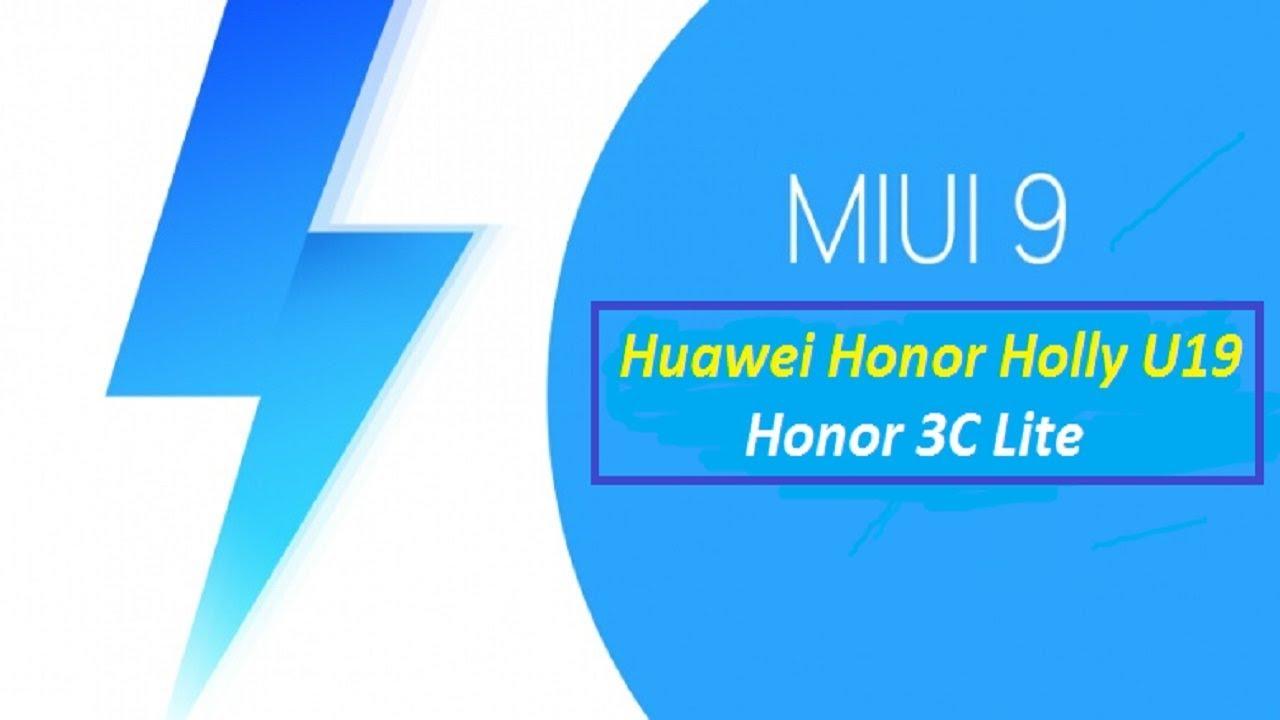MIUI 9 Stable v9 2 2 0 on Huawei Honor Holly | Honor 3C Lite | Hol-U19