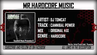 Dj Tomcat - Cannibal Power [HD]