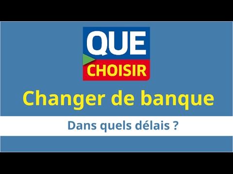changer de banque dans quels d lais youtube. Black Bedroom Furniture Sets. Home Design Ideas