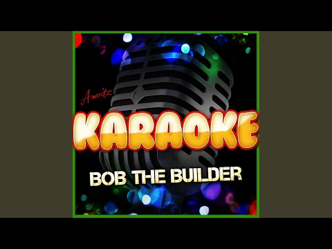 Right Tool for the Job (In the Style of Bob the Builder) (Karaoke Version)