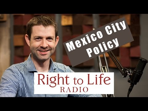 Trump's Mexico City Policy Expansion | Right to Life Radio