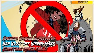 America Chavez Cancelled? Dan Slott off Spider-Man? Christmas comes early!