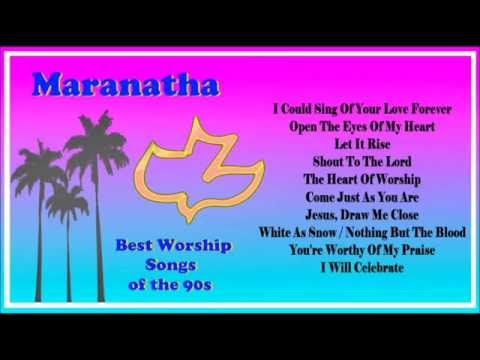 Maranatha -- Best Worship Songs of the 90's  (Full Album)