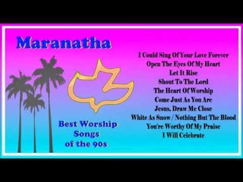 Maranatha -- Best Worship Songs of the 90's(Full Album)