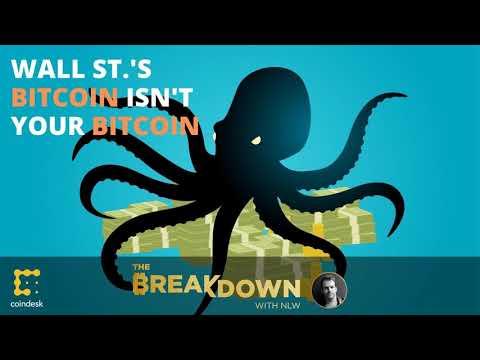 Wall Street's Bitcoin Isn't Your Bitcoin