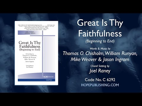 Great Is Thy Faithfulness (Beginning To End) - Arr. Joel Raney