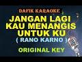 Jangan Lagi Kau Menangis Untukku Karaoke Rano Karno/ Original Key