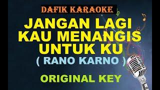 Jangan Lagi Kau Menangis Untukku (Karaoke) Rano Karno/ Original Key