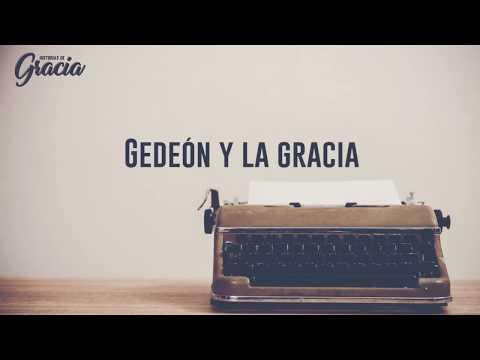 """""""Historias de Gracia: Gedeon y la Gracia"""". Felipe Aguilar 21 Ene 2018"""
