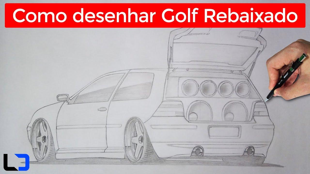 Golf Rebaixado Com Som Como Desenhar Um Passo A Passo Youtube