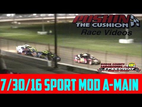 7/30/16 Dodge County Fairgrounds: Sport Mod Feature