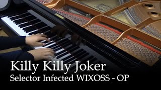 Killy Killy Joker - Selector Infected WIXOSS OP [piano]