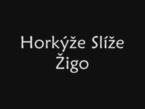 Horkyze Slize - Zigo
