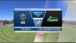 Momentum One-Day Cup | VKB Knights vs Hollywoodbets Dolphins