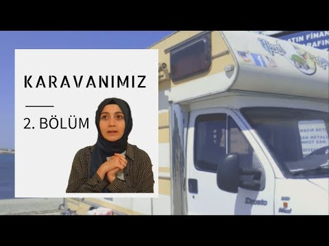 İflasta Karavan Yolculuğu | 64.000TL 'lik Karavanımız (2. Bölüm)
