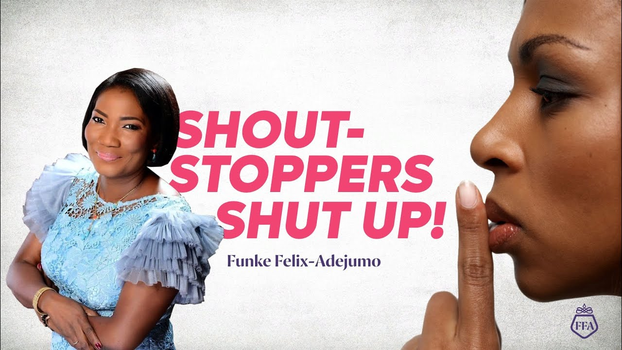Download SHOUT-STOPPERS SHUT UP!    Funke Felix-Adejumo