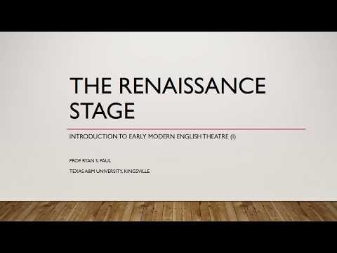 The Renaissance Stage (Part I)