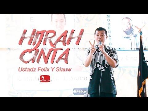 Hijrah Cinta - Ustadz Felix Y Siauw & Ustadz Cahyo Ahmad Irsyad