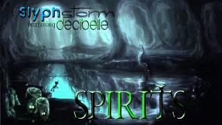 Spirits - SlyphStorm ft. Decibelle