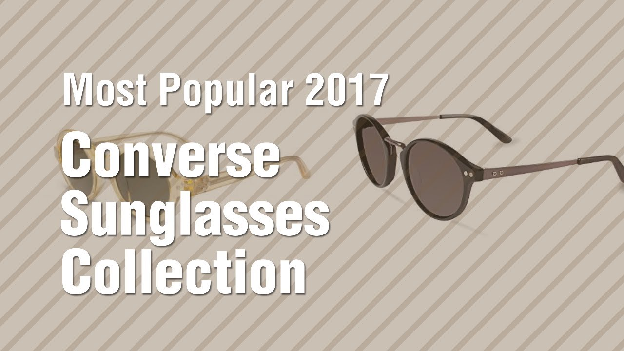 46caec5ae39f7 Converse Sunglasses Collection    Most Popular 2017 - YouTube