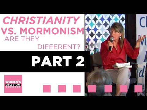 Christianity/Mormonism  Is there a Difference?  Part 2