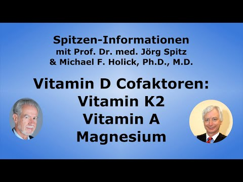 Vitamin D Cofaktoren: Vitamin K2 + Vitamin A + Magnesium - Interview mit Michael Holick, Ph.D., M.D.