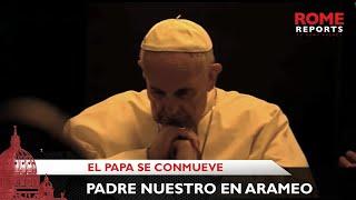 El canto del Padre Nuestro en Arameo que conmovió al Papa e...