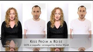 Kiss From a Rose - Seal [SATB Acapella]