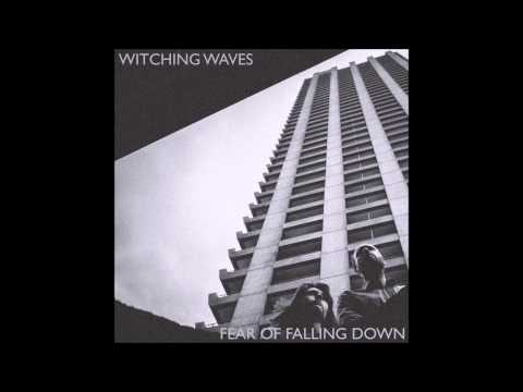 Witching Waves 'Fear Of Falling Down' Full Album