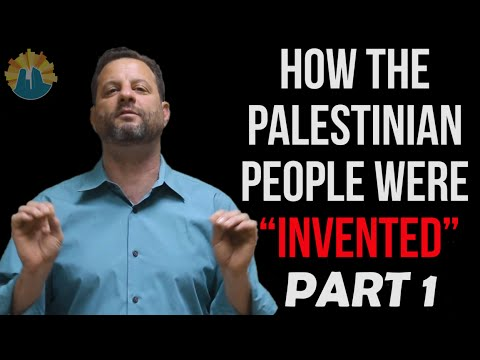 "How The Palestinian People Were ""Invented"" - Part 1"