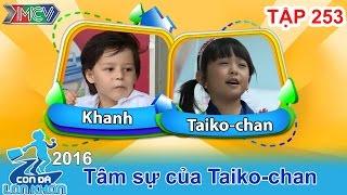 con da lon khon - tap 253  sao nhi taiko chan to tinh voi ban than tren truyen hinh  04062016