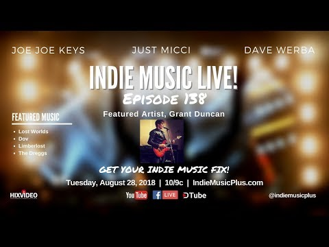 Indie Music LIVE! 138 | Grant Duncan, Just Micci, The Dreggs, Dov, Limberlost, Lost Worlds