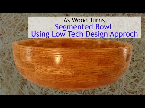 Segmented Utility Bowl Using Low Tech Design Approach