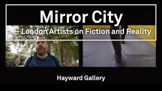 Mirrorcity: London Artists on Fiction & Reality