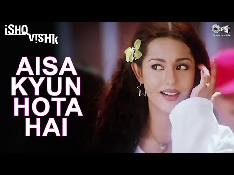 Aisa Kyun Hota Hai - Ishq Vishk | Amrita Rao | Alka Yagnik | Anu Malik