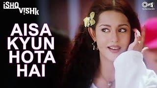 Aisa Kyun Hota Hai Full Video - Ishq Vishk | Alka Yagnik | Amrita Rao