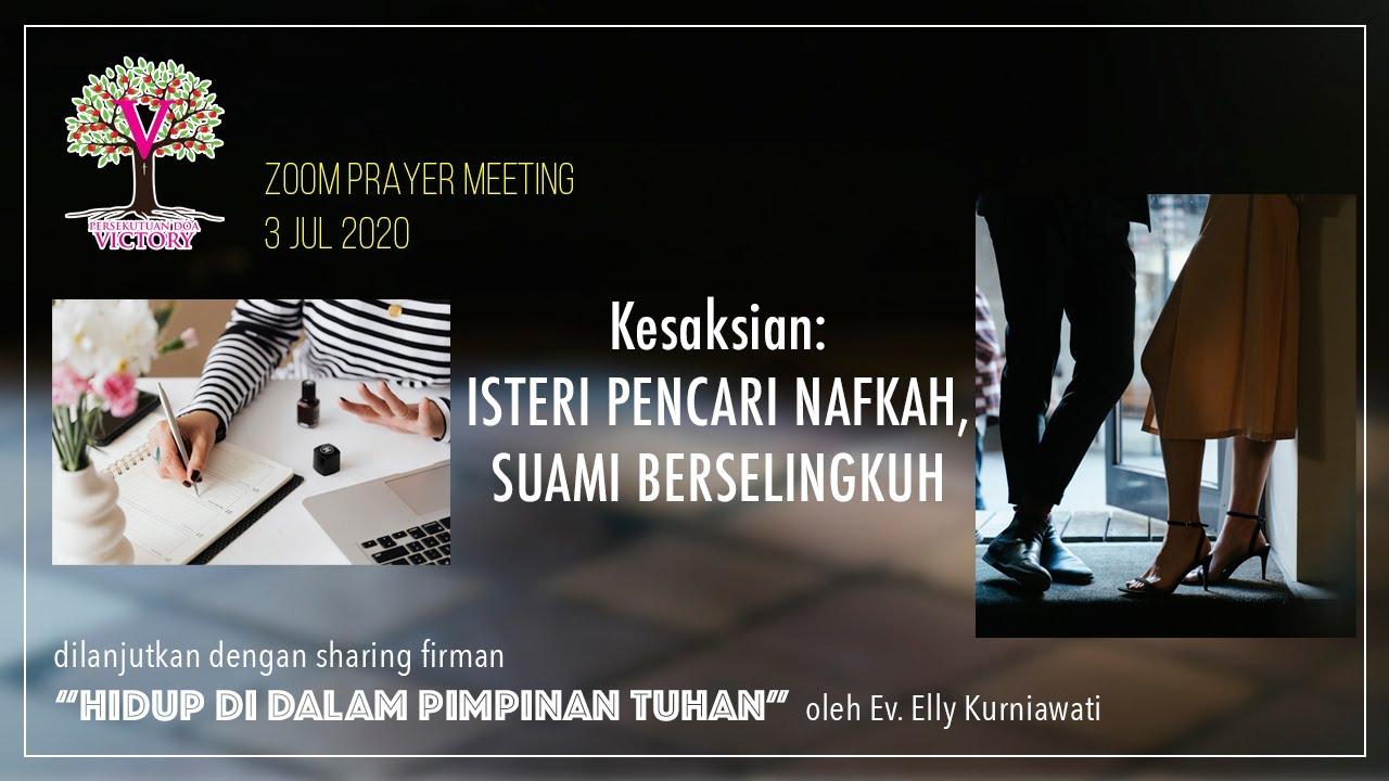 ISTERI PENCARI NAFKAH, SUAMI YANG BERSELINGKUH - Kesaksian di Zoom Meeting PD Victory - 3 Jul 2020